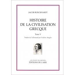 Histoire de la civilisation grecque - tome V