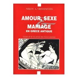 Amour, sexe et mariage en Grèce antique.