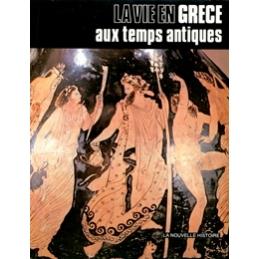 La vie en Grèce aux temps antiques