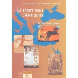 Le Sport dans l'Antiquité. Egypte, Grèce, Rome