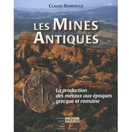 Les Mines antiques. La production des métaux aux époques grecque et romaine