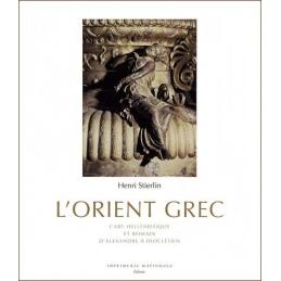 L'Orient grec. L'art hellénistique et romain, d'Alexandre à Dioclétien