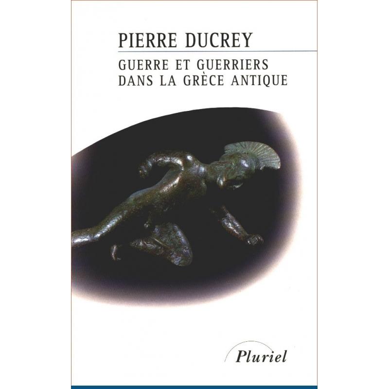 Guerre et guerriers dans la Grèce antique
