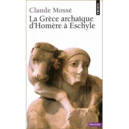 La Grèce archaïque d'Homère à Eschyle (VIII-VIe siècles av. J.-C.)