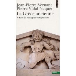 La Grèce ancienne, tome 3   Rites de passage et transgressions