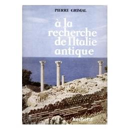 A la recherche de l'Italie antique