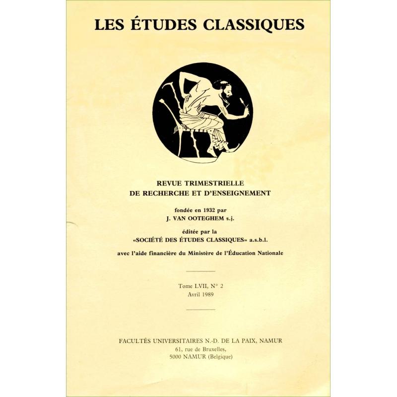 Les études classiques - Tome LVII, n°2, avril 1989