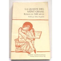 La Queste Del Saint Graal. Roman du XIIIe siècle