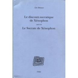 Le discours socratique de Xénophon, suivi de Le Socrate de Xénophon