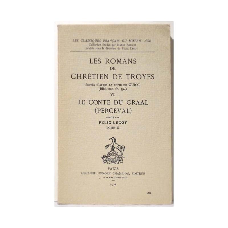 Les romans de Chrétien de Troyes VI