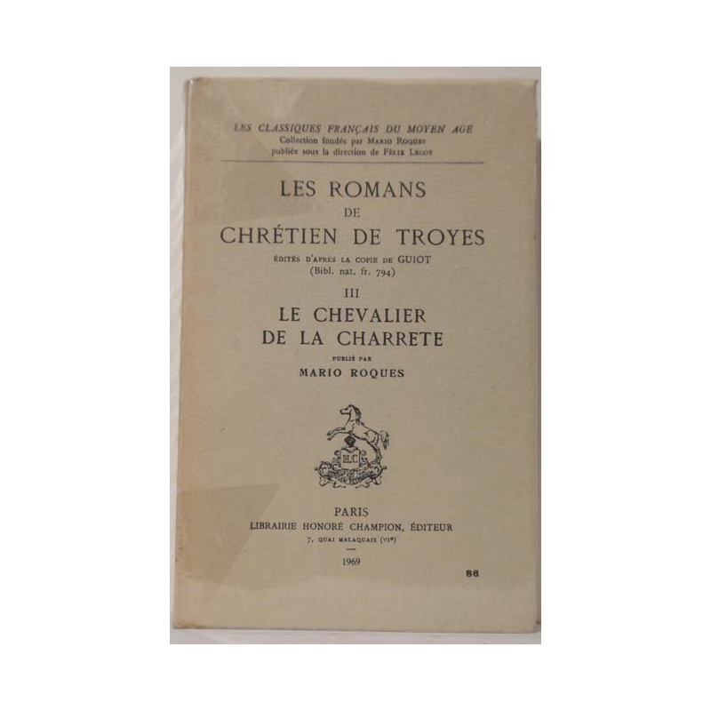 Les romans de Chrétien de Troyes III  : Le chevalier de la charrette