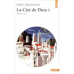 La Cité de Dieu. 1 Livres I à X