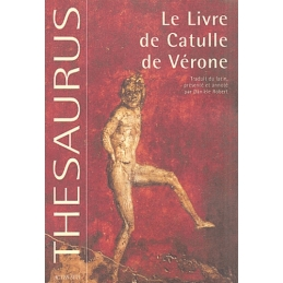 Le Livre de Catulle de Vérone. Catulli Veronensis liber