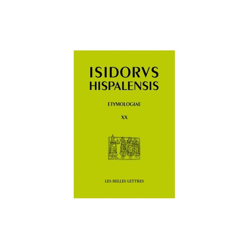 Isidorus Hispalensis. Etymologiae XX. Nourriture, boisson, ustensiles