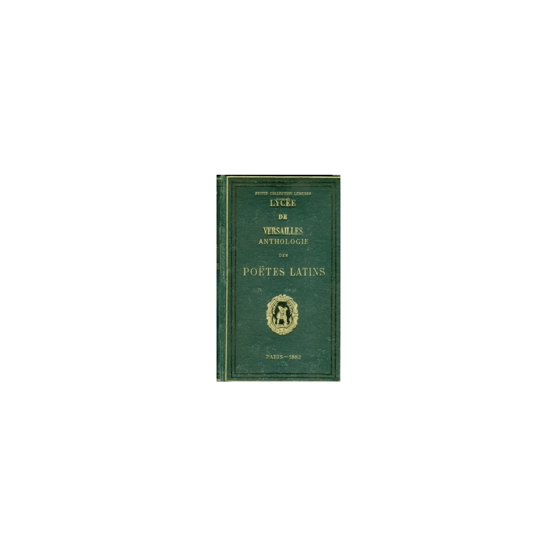 Anthologie des poëtes latins avec la traduction en français, tome I et II