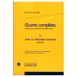 Œuvres complètes, tome V   Traité sur l'éducation humaniste (1632-1633)