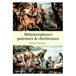 Métamorphoses païennes & chrétiennes