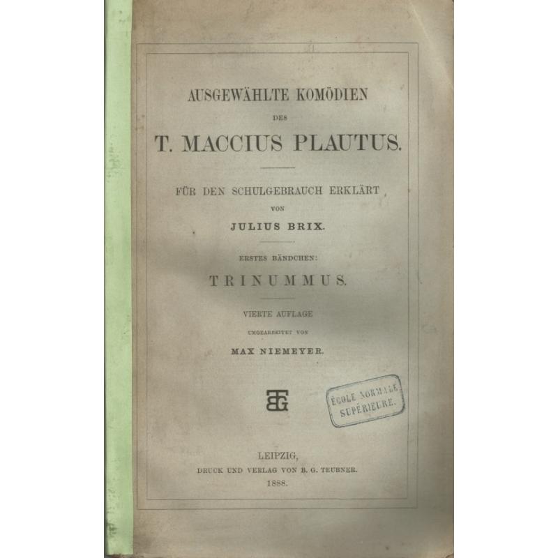 Ausgewählte Komodien des T. Maccius Plautus. Erstes bändchen   Trinummus.