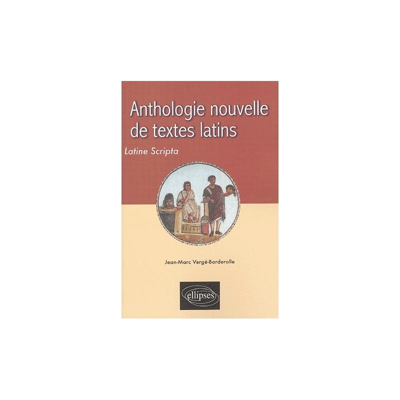 Anthologie nouvelle de textes latins, Latine Scripta