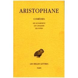 Comédies, tome I   Introduction. Les Acharniens, Les Cavaliers, Les Nuées