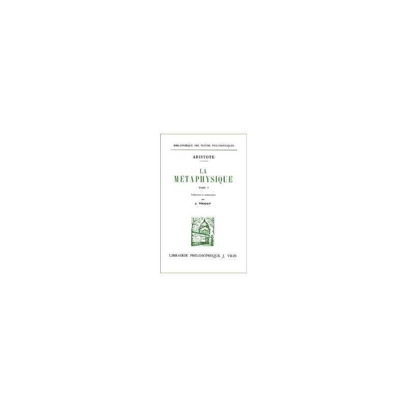La Métaphysique.  Tome 1. Livres A-Z. Tome 2. Livres H-N (2 volumes)