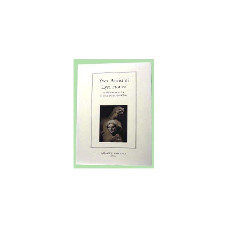 Lyra Erotica. VIe siècle de notre ère, IXe siècle avant Jésus-Christ