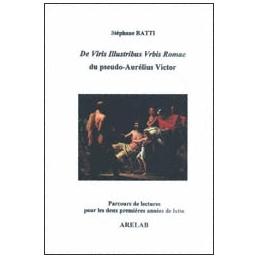 De Viris Illustribus Urbis Romae du pseudo-Aurélius Victor. Parcours pour les deux premières années de latin