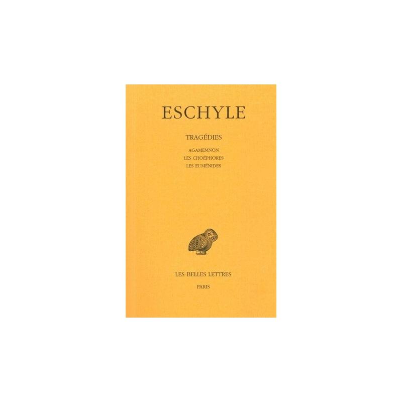 Tragédies, tome II   Agamemnon, Les Choèphores, Les Euménides
