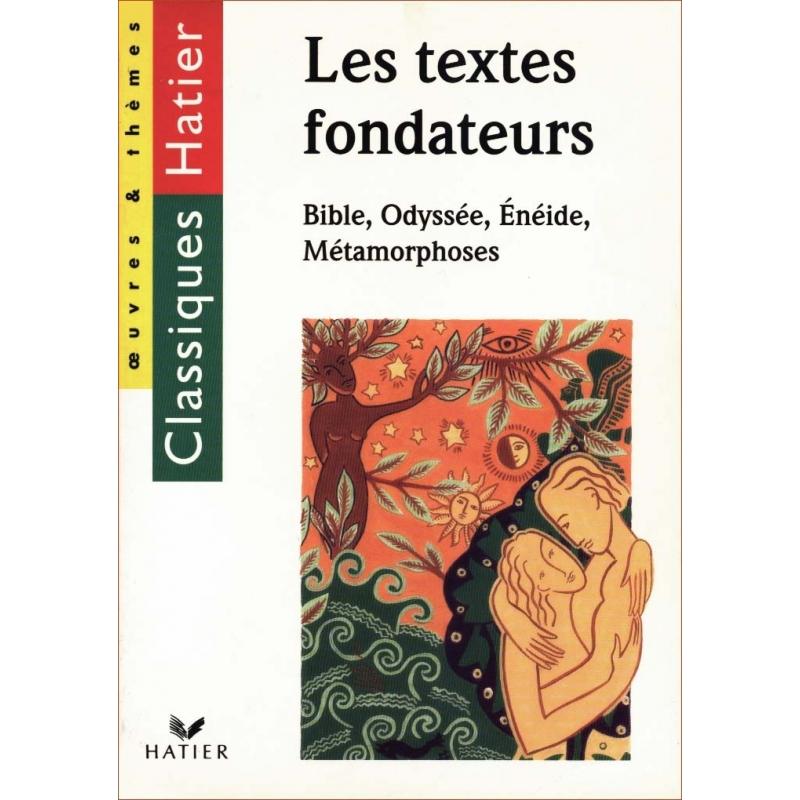 Les textes fondateurs : La Bible, L'Odyssée, l'Enéide, les Métamorphoses