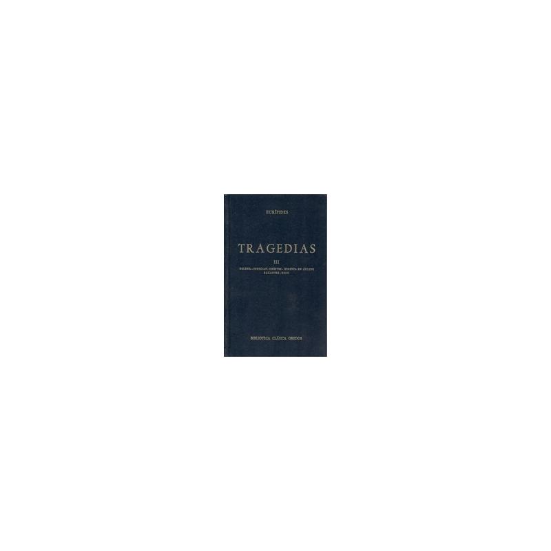 Tragedias, tome III (Helena, Fenicias, Orestes, Ifigenia en Aulide, Bacantes, Reso)