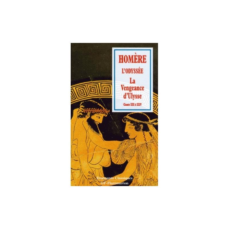 L'Odyssée : La vengeance d'Ulysse, Chants XIII à XXIV