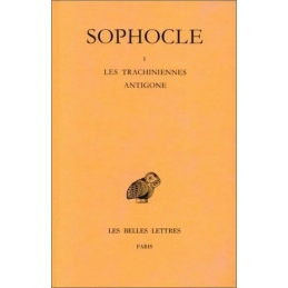 Tragédies, tome I : Introduction. Les Trachiniennes, Antigone