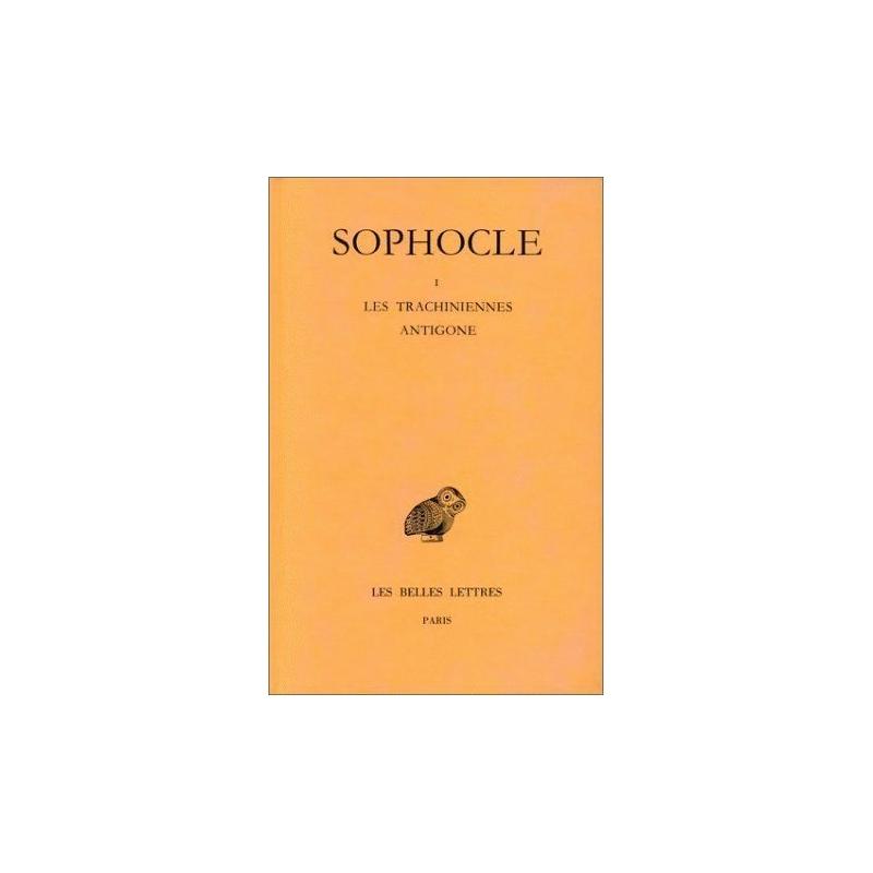 Tragédies, tome I : Introduction. Les Trachiniennes, Antigone
