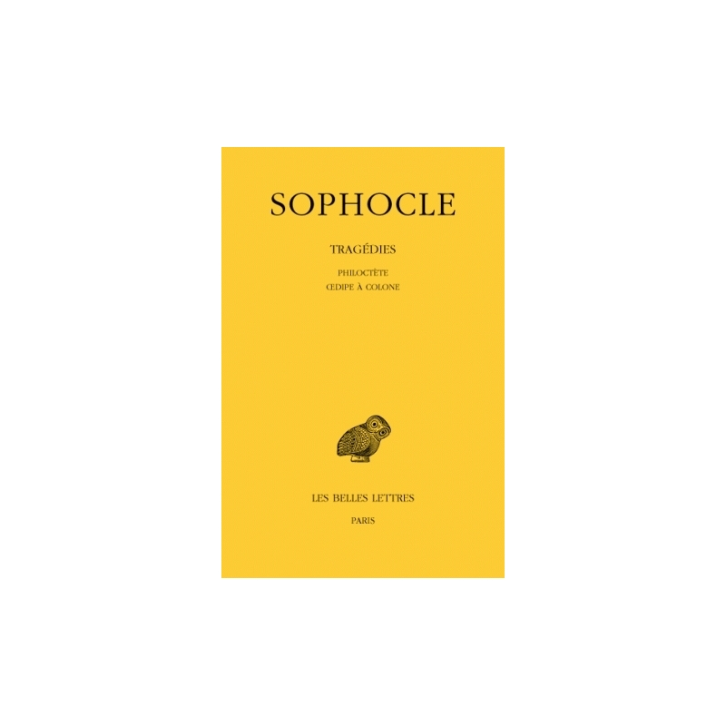 Tragédies, tome III : Philoctète, Œdipe à Colone