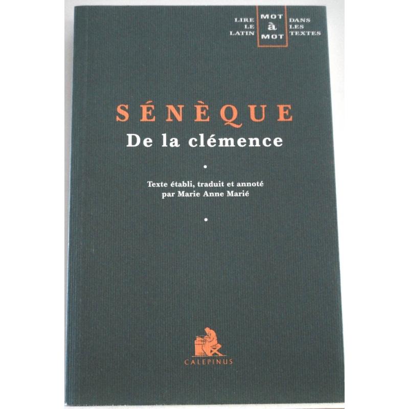 De la Clémence (édition juxtalinéaire). Les auteurs latins expliqués...