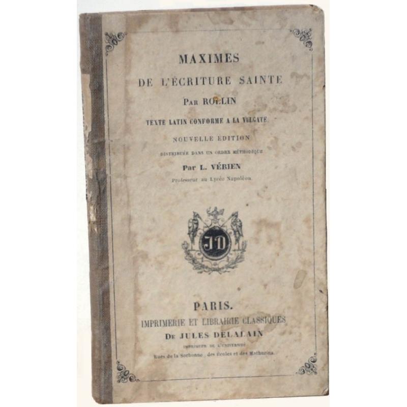 Maximes de l'écriture sainte par Rollin. Texte latin conforme à la Vulgate