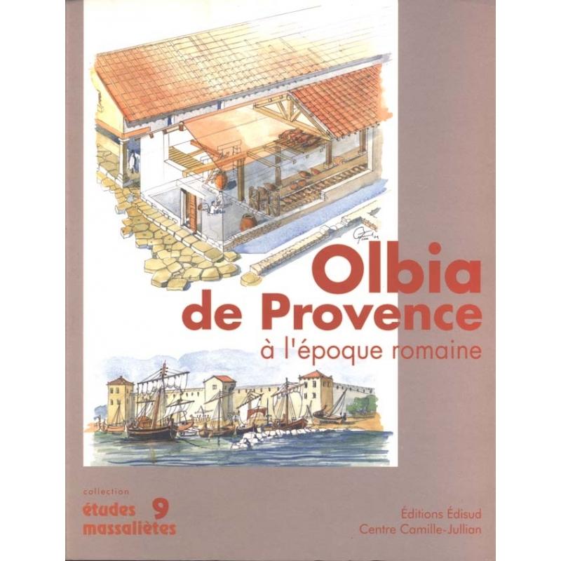 Olbia de Provence ( Hyères, Var) à l'époque romaine (Ier siècle avant J.-C. - VII siècle après J.-C.