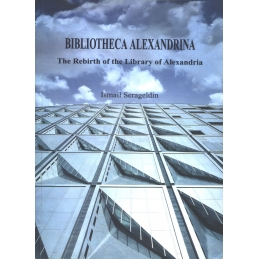 Bibliotheca Alexandrina. The rebirth of the Library of Alexandria