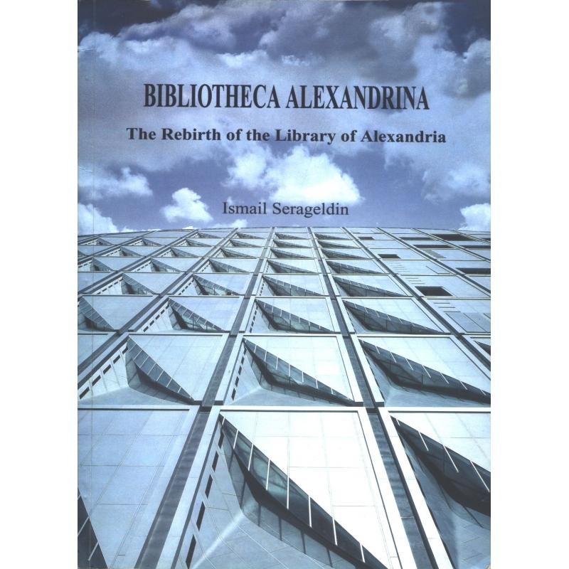 Bibliotheca Alexandrina. The rebirth of the Library of Alexandria
