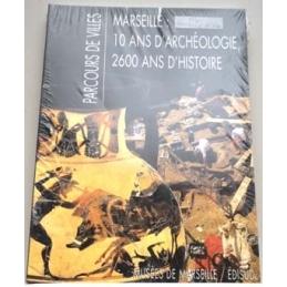 Parcours de ville Marseille  10 ans d'archéologie, 2600 ans d'Histoire
