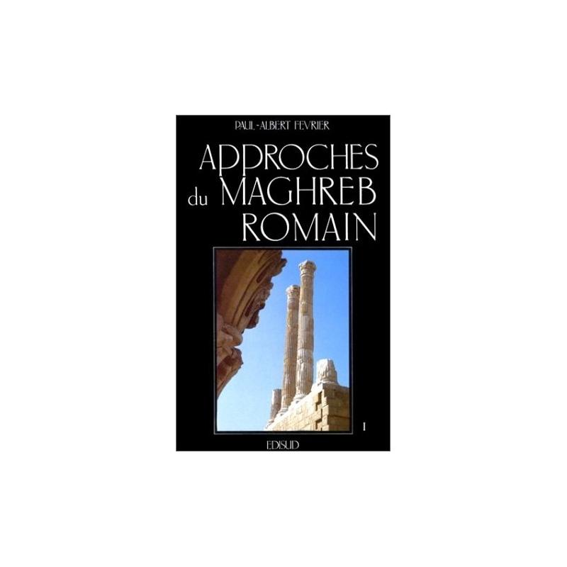 Approches du Maghreb romain. Pouvoirs, différences et conflits - I