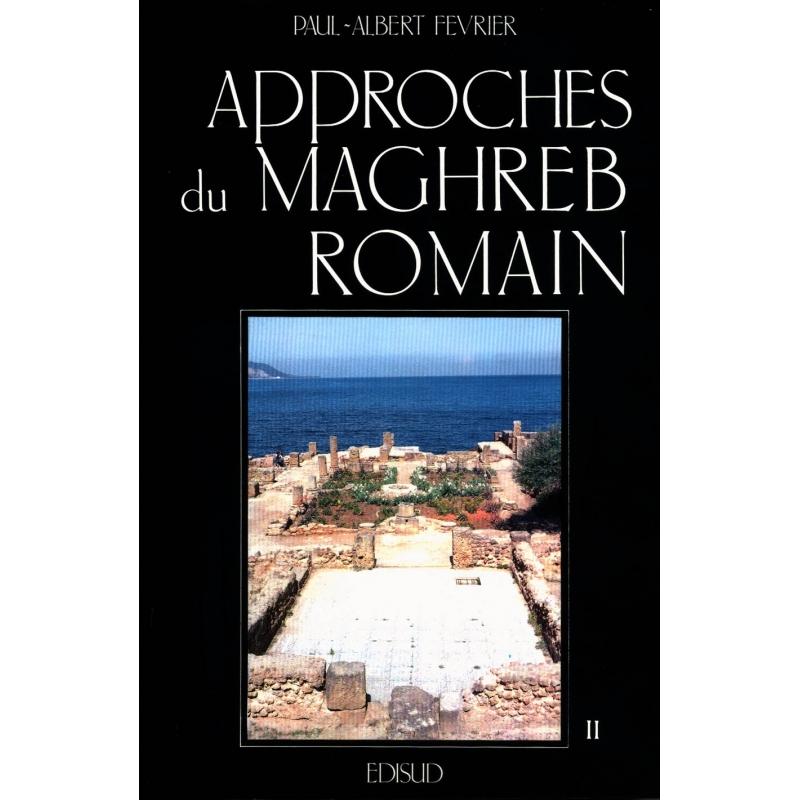 Approches du Maghreb romain. Pouvoirs, différences et conflits - II