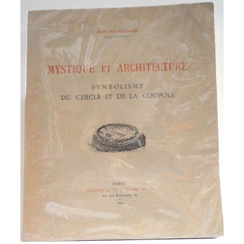 Mystique et Architecture. Symbolisme du cercle et de la coupole
