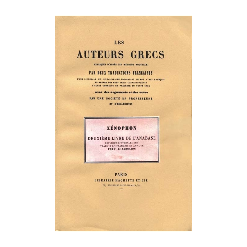 Deuxième livre de l'Anabase. Les auteurs grecs expliqués d'après une méthode nouvelle par deux traductions françaises