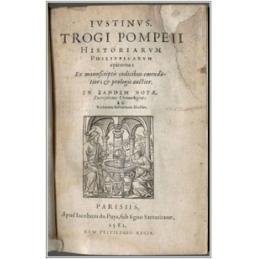 Justinus. Trogi Pompeii Historiarum. Philippicarum epitoma : ex manuscriptis codicibus emendatior, & prologis auctior
