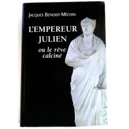 L'empereur Julien ou le rêve calciné (331-363)