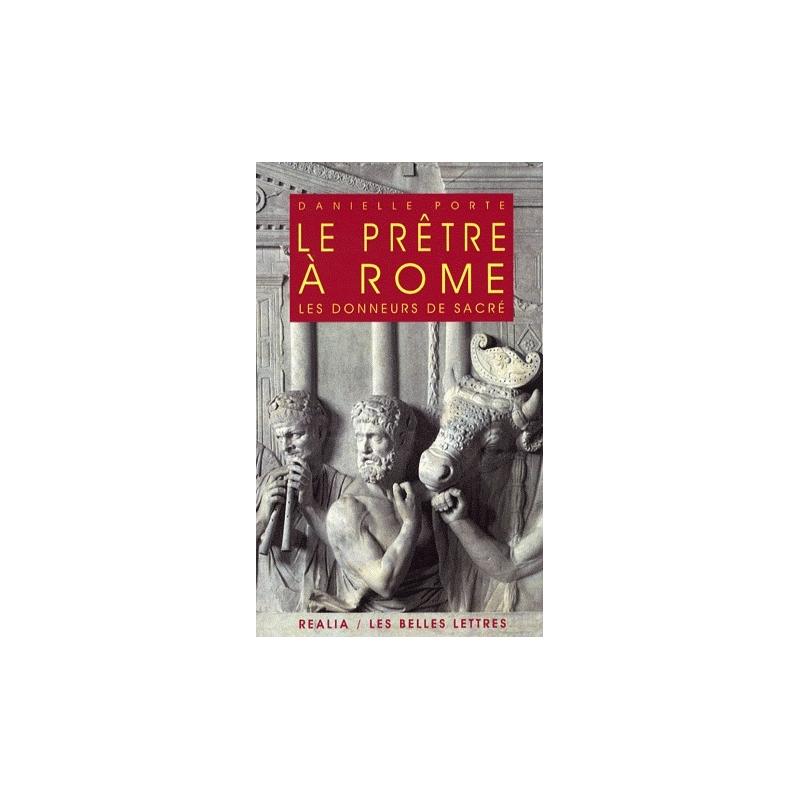 Le Prêtre à Rome. Les donneurs de sacré.