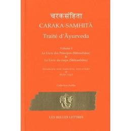 Caraka-Samhita. Traité d'Ayurveda - Volume I. Le livre des Principes (Sutrasthana) et le Livre du Corps (Sharirasthana)