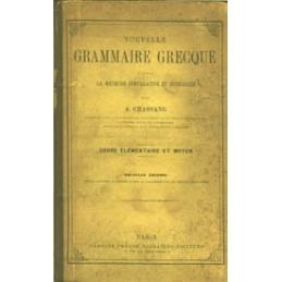 Nouvelle grammaire grecque d'après la méthode comparative et historique. Cours élémentaire et moyen