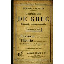 La deuxième année de grec. Grammaire grecque complète